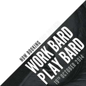 Work Bard Play Bard - now booking