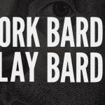 Work Bard Play Bard