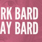 Work Bard Play Bard #2 - 15th Feb 2015